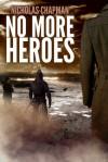 No More Heroes - Nicholas Chapman
