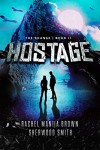 Hostage (The Change Book 2) - Rachel Manija Brown, Sherwood Smith
