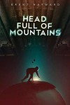 Head Full of Mountains - Brent Hayward