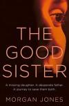 The Good Sister - Chris Morgan Jones