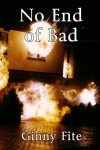No End Of Bad - Ginny Fite
