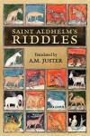 Saint Aldhelm's 'Riddles' - Saint Aldhelm, A.M. Juster