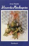 Ich war der Märchenprinz: aus den Tagebüchern des Arne Piewitz - Arne Piewitz, Henning Venske
