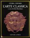 Storia Oxford dell'arte classica - J. Boardman, A. Latini, R. Cittadini