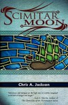 Scimitar Moon - Chris A. Jackson