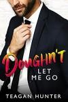 Doughn't Let Me Go (Slice #3) - Teagan Hunter
