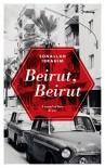 Beirut, Beirut - Sonallah Ibrahim