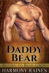 Daddy Bear (Return to Bear Creek Book 1) - Harmony Raines