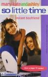 Instant Boyfriend - Eliza; Stine,  Megan; Olsen,  Mary-Kate; Olsen,  Ashley Willard