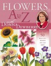 Flowers A to Z with Donna Dewberry - Donna S. Dewberry