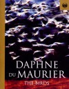 The Birds  -  Daphne du Maurier