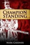 Champion Standing - Mark  Gardner