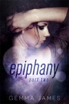 Epiphany: Part Two (Epiphany, #2) - Gemma James
