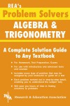 Algebra & Trigonometry Problem Solver - Jerry R. Shipman, Algebra Study Guides