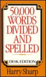50000 Words Divided and Spelled - Harry Sharp