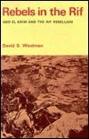 Rebels In The Rif: Abd El Krim & The Rif Rebellion - David S. Woolman