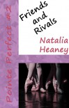 Friends and Rivals (Pointe Perfect #2) - Natalia Heaney