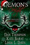 Demon's Delight: An Urban Fantasy Christmas Collection - Dan Thompson, Kate Baray, Linda L. Davis