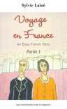Voyage en France, an Easy French Story with English Glossary, part 1 - Sylvie  Lainé