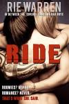 Ride (Alpha Male Romance): In Between the Covers (Carolina Bad Boys Book 3) - Rie Warren