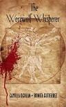 The Werewolf Whisperer (The Werewolf Whisperer Series Book 1) - Bonita Gutierrez, Camilla Ochlan