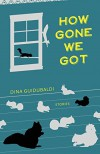 How Gone We Got - Dina Guidubaldi, Erin McKnight