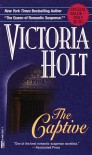 The Captive - Victoria Holt