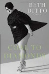 Coal to Diamonds: A Memoir - Beth Ditto, Michelle Tea
