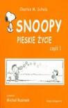 Snoopy:  pieskie życie część 1 - Charles M. Schulz