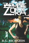 Zombie Zora: 1 - R. G. Richards