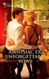 Amnesiac Ex, Unforgettable Vows (Silhouette Desire) - Robyn Grady