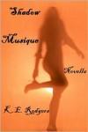 Shadow Musique - K.E. Rodgers