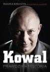 Kowal. Prawdziwa historia - Wojciech Kowalczyk, Krzysztof Stanowski