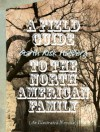 A Field Guide to the North American Family - Garth Risk Hallberg