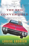 The Red Convertible: Selected and New Stories, 1978-2008 - Louise Erdrich