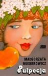 Pulpecja. Nowe wydanie - Małgorzata Musierowicz