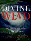 Divine Wind: The History and Science of Hurricanes - Kerry Emanuel