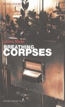 Breathing Corpses (Oberon Modern Plays) - Laura Wade