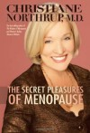 The Secret Pleasures of Menopause - Christiane Northrup