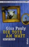 Die Tote Am Watt - ein Sylt Krimi - Gisela Pauly
