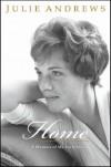 HOME - A Memoir of My Early Years - JULIE ANDREWS