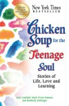 Chicken Soup for the Teenage Soul: Stories of Life, Love and Learning (Chicken Soup for the Soul) - 'Jack Canfield',  'Mark Victor Hansen',  'Kimberly Kirberger'