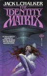 The Identity Matrix - Jack L. Chalker