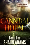 Cannibal House - Shaun Adams