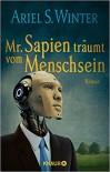 Mr. Sapien träumt vom Menschsein: Roman - Ariel S. Winter, Oliver Plaschka