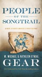 People of the Songtrail: A Novel of North America's Forgotten Past - Kathleen O'Neal Gear, W. Michael Gear