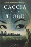 Caccia alla tigre - Drew Chapman