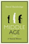 Middle Age: A Natural History - David Bainbridge