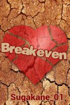 Breakeven - Sugakane_01