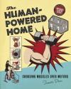 The Human-Powered Home: Choosing Muscles Over Motors - Tamara Dean
